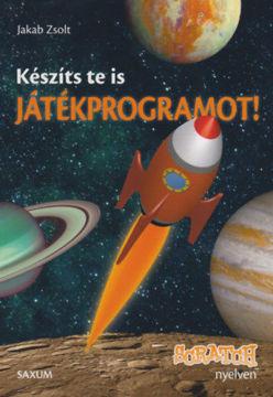 Készíts te is játékprogramot! - Scratch nyelven termékhez kapcsolódó kép