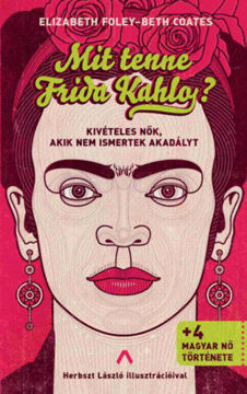 Mit tenne Frida Kahlo? termékhez kapcsolódó kép