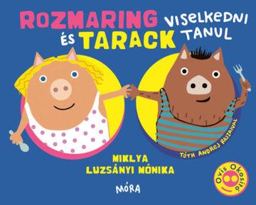 Rozmaring és Tarack viselkedni tanul termékhez kapcsolódó kép