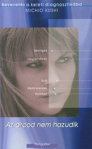 Az arcod nem hazudik - Bevezetés a keleti diagnosztikába termékhez kapcsolódó kép