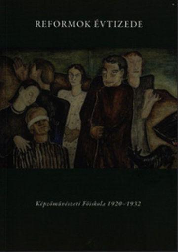 Reformok évtizede - Képzőművészeti Főiskola 1920-1932 - Képzőművészeti Főiskola 1920-1932 termékhez kapcsolódó kép