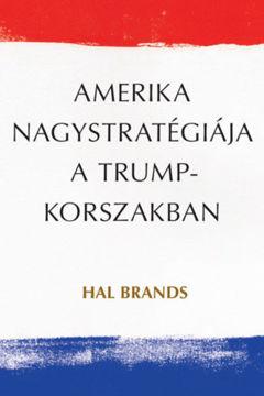 Amerika nagystratégiája a Trump-korszakban termékhez kapcsolódó kép