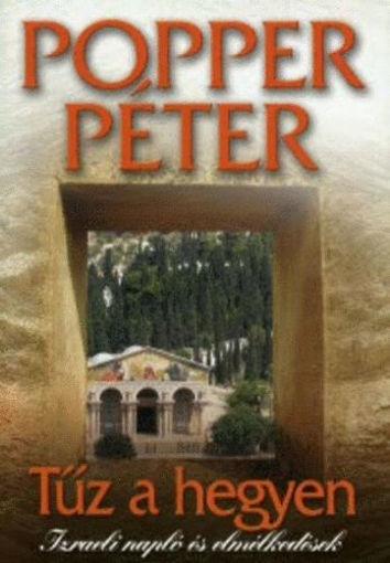 Tűz a hegyen - Izraeli napló és elmélkedések - Izraeli napló és elmélkedések termékhez kapcsolódó kép