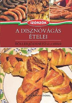 A disznóvágás ételei - Böllérjózanító és a többiek - Böllérjózanító és a többiek -  Ízőrzők 4. termékhez kapcsolódó kép