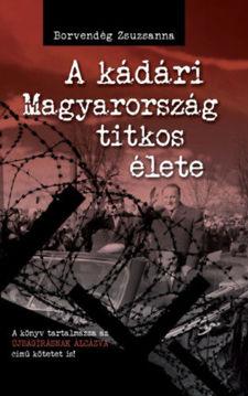 A kádári Magyarország titkos élete termékhez kapcsolódó kép