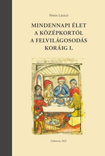 Mindennapi élet a középkortól a felvilágosodás koráig I. termékhez kapcsolódó kép
