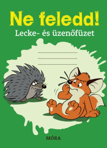 Ne feledd! - Lecke- és üzenőfüzet termékhez kapcsolódó kép