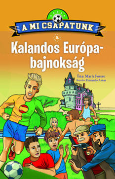A mi csapatunk 5. - Kalandos Európa-bajnokság termékhez kapcsolódó kép