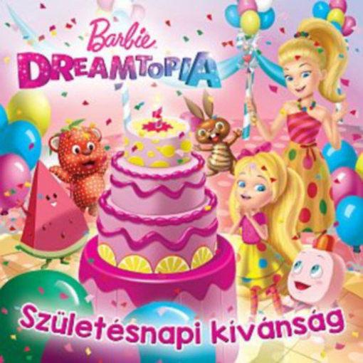 Barbie Dreamtopia - Születésnapi kívánság termékhez kapcsolódó kép